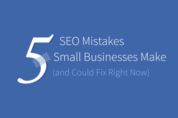 5-SEO-Mistakes-Small-Biz