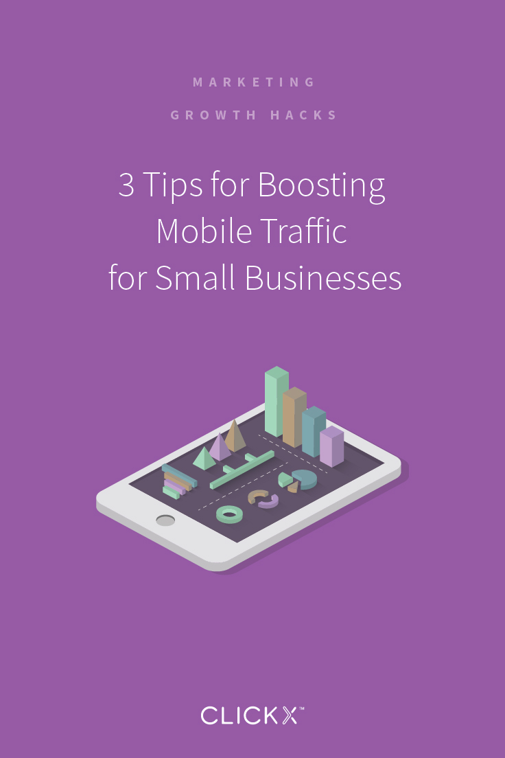 3 Tips for Boosting Mobile Traffic for Small Businesses | Clickx.io
