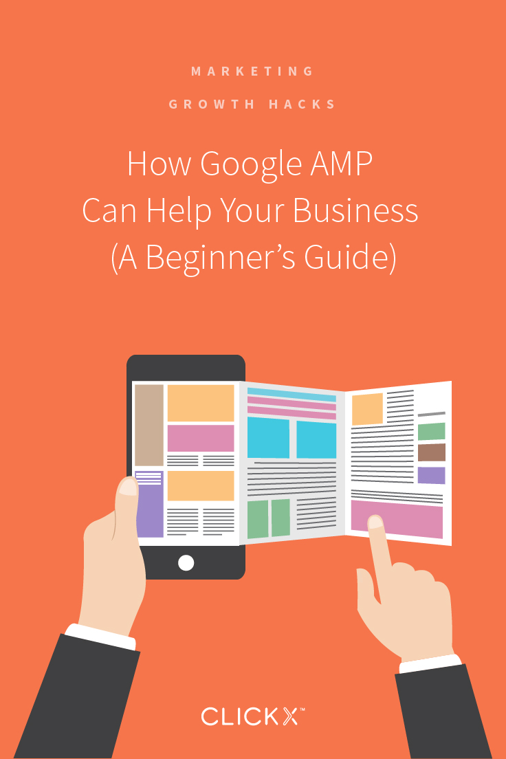How Google AMP Can Help Your Business (A Beginner's Guide) | Clickx.io
