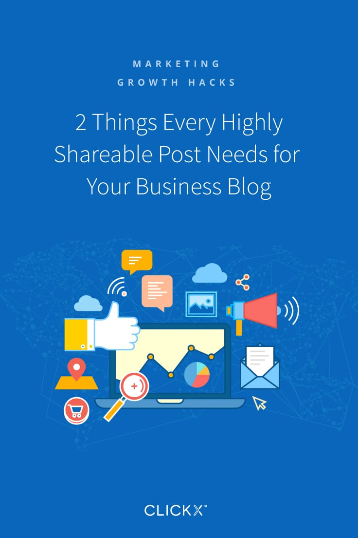 2 Things Every Highly Shareable Post Needs for Your Business Blog