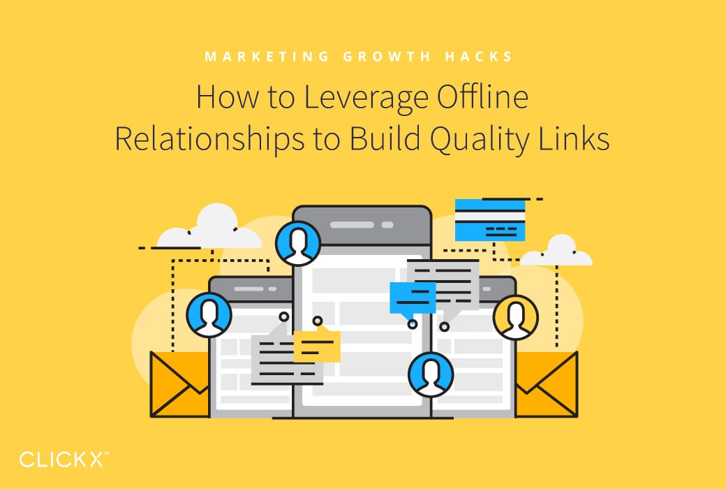 How to Leverage Offline Relationships to Build Quality Links | Clickx.io